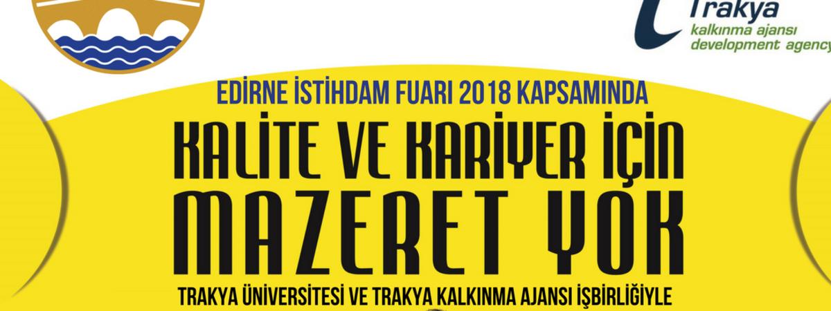 Trakya Üniversitesinde Kalite ve Kariyer İçin Mazeret Yok
