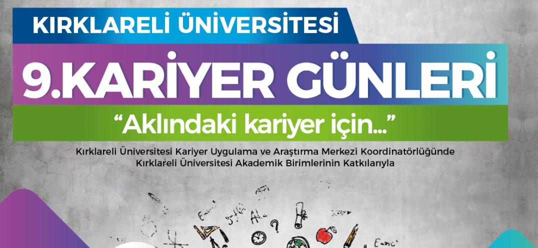 Kırklareli Üniversitesi 9. Kariyer Günleri 8-12 Nisan 2019 Tarihleri Arasında...